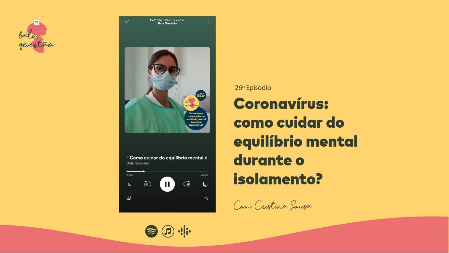 26º Coronavírus: como cuidar do equilíbrio mental durante o isolamento?