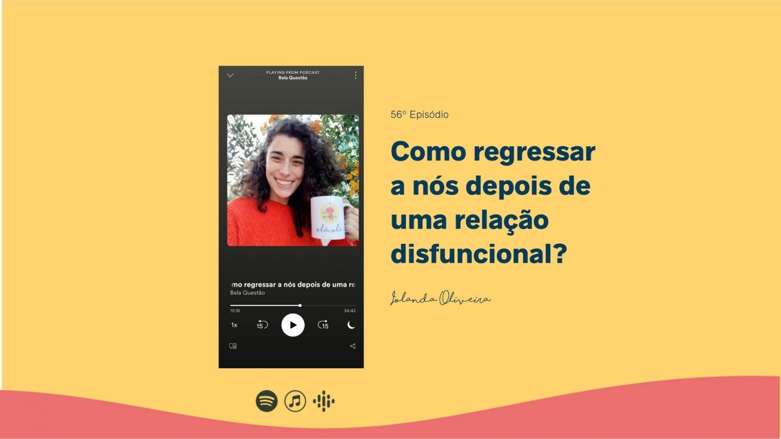 Como regressar a nós depois de uma relação disfuncional? Com Iolanda Oliveira, artista e estudante de psicologia