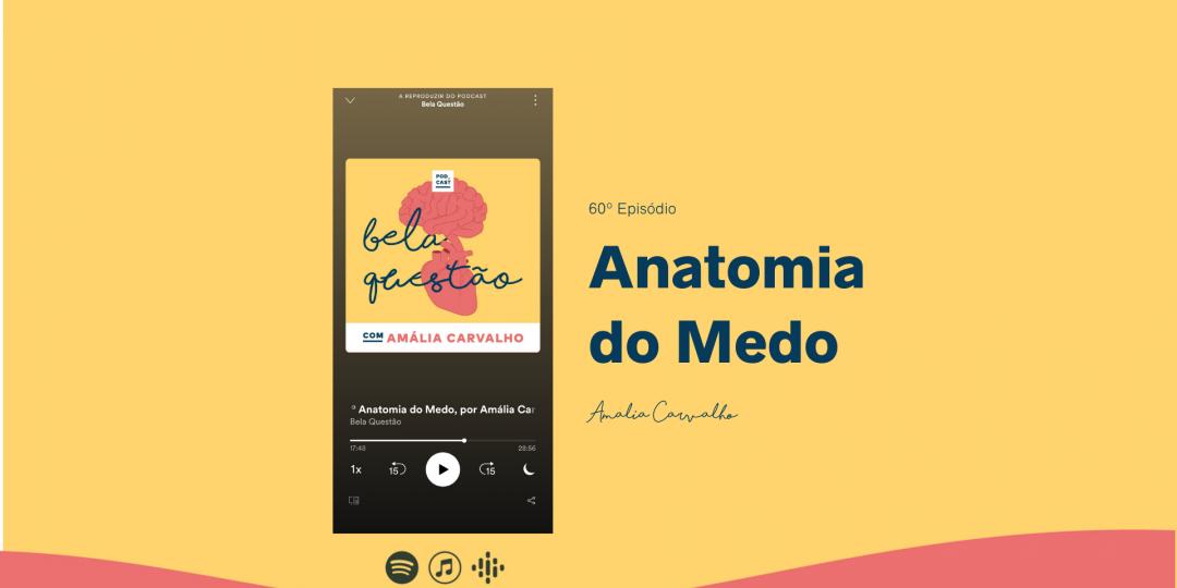 Anatomia do Medo Podcast Bela Questão